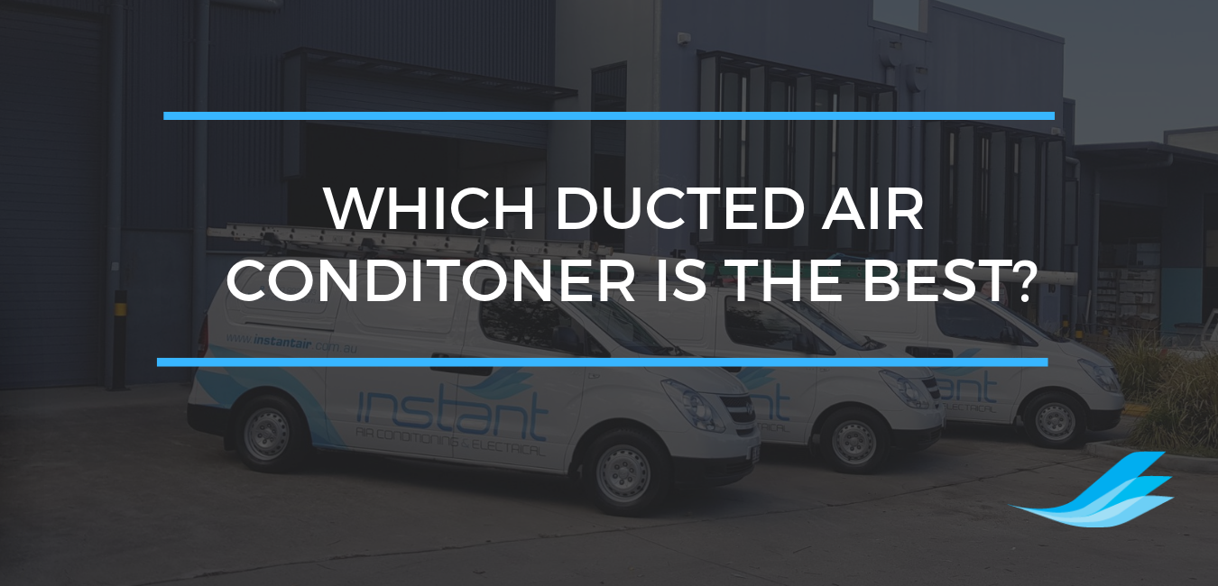 Which Ducted Air Conditioner is the Best